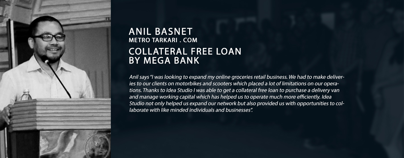 success story anil basnet collateral free loan mega bank metro tarkari idea studio
